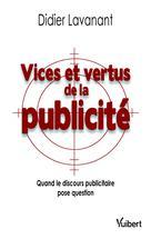 Vices et Vertus de la publicité   Lavanant, Didier