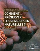 Comment préserver les ressources naturelles ? Le mythe de la gestion participative | Ballet, Jérôme