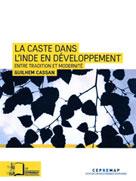 La Caste dans l'Inde en développement. Entre tradition et modernité. | Cassan, Guilhem
