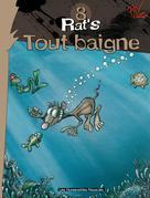 Rat's T8 : Tout baigne | Ptiluc,