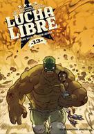 Lucha Libre T13 : Vivre vite, mourir jeune | Frissen, Jerry