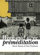 Week-end avec préméditation | Wazem, Pierre