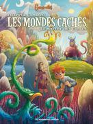 Les Mondes cachés T3 : Le Maître des craies | Filippi, D-P