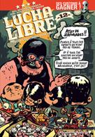Lucha Libre T12 : Travail équitable pour tous! | Frissen, Jerry