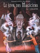 Le Jour des magiciens T3 : Lancaster | La Neve, Michelangelo