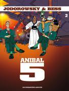 Anibal Cinq T2 : Chair d'Orchidée pour le Cyborg   Jodorowsky, Alejandro