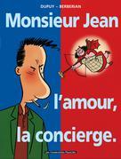 Monsieur Jean T1 : Monsieur Jean, l'amour, la concierge | Dupuy, Philippe