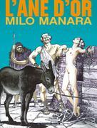 L'Âne d'or   Manara, Milo