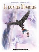 Le Jour des magiciens T1 : Anja | La Neve, Michelangelo