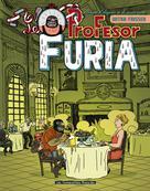 Profesor Furia : Manuel d'élégance et de  savoir-vivre   Frissen, Jerry