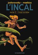 L'Incal T2 : L'Incal lumière | Jodorowsky, Alejandro