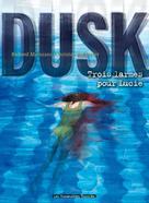 Dusk T2 : Trois larmes pour Lucie | Marazano, Richard