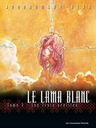 Le Lama Blanc T3 : Les Trois oreilles | Jodorowsky, Alejandro