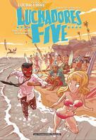 Luchadores five T2 :  Lucha Beach Party | Frissen, Jerry
