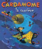 Cardamone la sorcière | Frattini, Stéphane