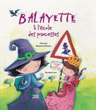 Balayette à l'école des princesses | Naumann-Villemin, Christine
