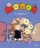 Manon a disparu ! | Moncomble, Gérard