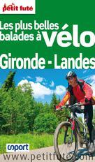 Les plus belles balades à vélo Gironde - Landes | Auzias, Dominique