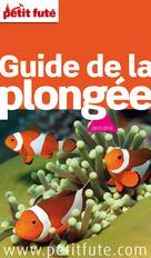 Guide de la plongée 2013-2014 (avec cartes, photos + avis des lecteurs) | Auzias, Dominique