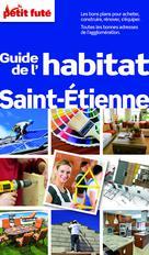 Guide de l'habitat Saint-Etienne 2013 (avec cartes, photos + avis des lecteurs) | Auzias, Dominique