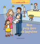 Mon petit livre du baptême | Saulière, Delphine