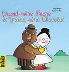 Grand-mère Sucre et Grand-père Chocolat | Bigot, Gigi