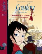 Loulou de Montmartre Tome 1 L'homme à la canne d'argent | Boublil, Françoise