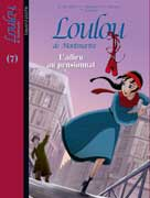 Loulou de Montmartre Tome 7 L'adieu au pensionnat | Boublil, Françoise