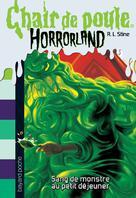 Chair de poule Horrorland Tome 3 Sang de monstre au petit déjeuner | Stine, Robert Lawrence