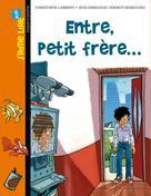 Entre, petit frère ... | Lambert, Christophe