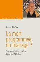 La mort programmée du mariage ? | Joyeux, Henri