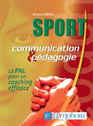 Sport, communication et pédagogie | Girod, Antoni