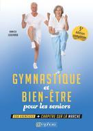 Gymnastique et bien-être pour les seniors | Louvard, Annick