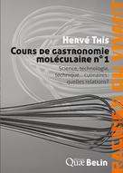 Cours de gastronomie moléculaire n°1 | This, Hervé