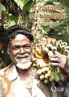 L'histoire du bananier | Lassoudière, André