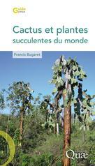 Cactus et plantes succulentes du monde | Bugaret, Francis