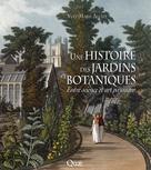 Une histoire des jardins botaniques | Allain, Yves-Marie