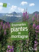 Étonnantes plantes de montagne   Couplan, François