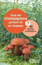 Tous les champignons portent-ils un chapeau ?  | Martin, Francis