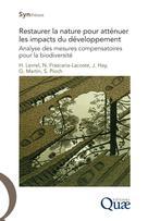 Restaurer la nature pour atténuer les impacts du développement | Levrel, Harold