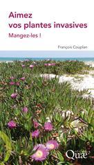 Aimez vos plantes invasives  | Couplan, François