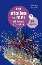 Les étoiles de mer et leurs cousins   Taquet, Coralie