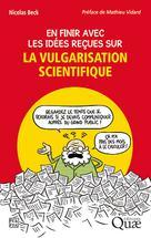 En finir avec les idées reçues sur la vulgarisation scientifique   Beck, Nicolas