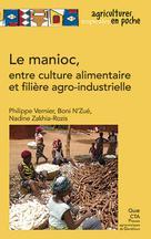 Le manioc, entre culture alimentaire et filière agro-industrielle | Vernier, Philippe