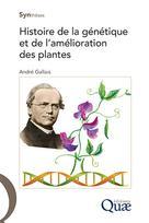 Histoire de la génétique et de l'amélioration des plantes | Gallais, André