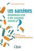 Les bactéries ressemblent-elles à des saucisses cocktail ? | Pernelle, Jean-Jacques