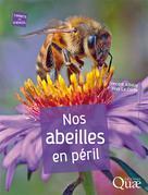 Nos abeilles en péril | Albouy, Vincent