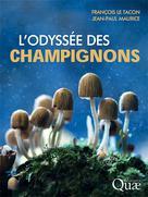 L'odyssée des champignons | Le Tacon, François
