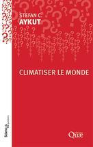 Climatiser le monde | C. Aykut, Stefan