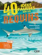40 idées fausses sur les requins | Mourier, Johann
